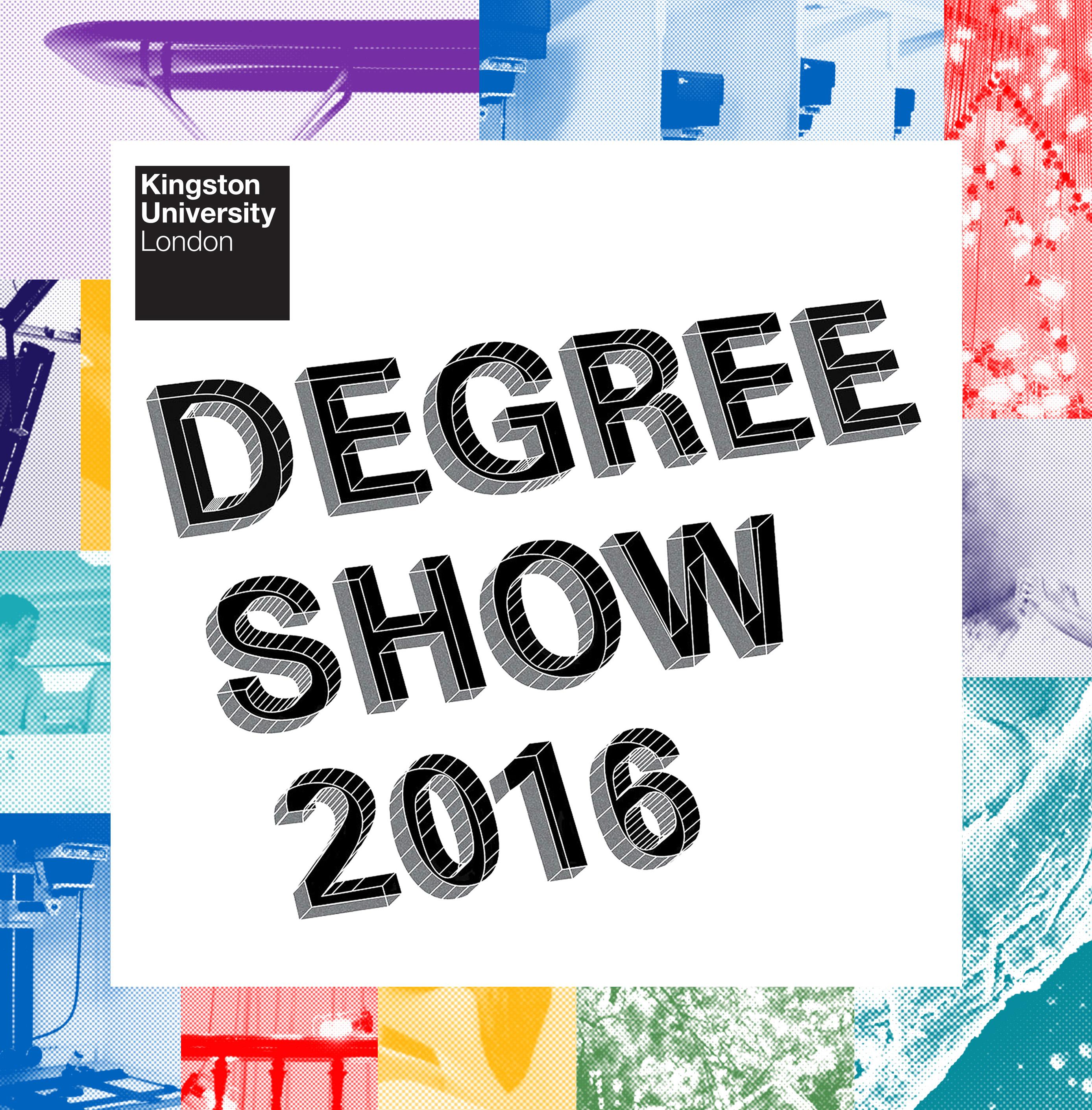 Kingston University Undergraduate Degree Show 2016